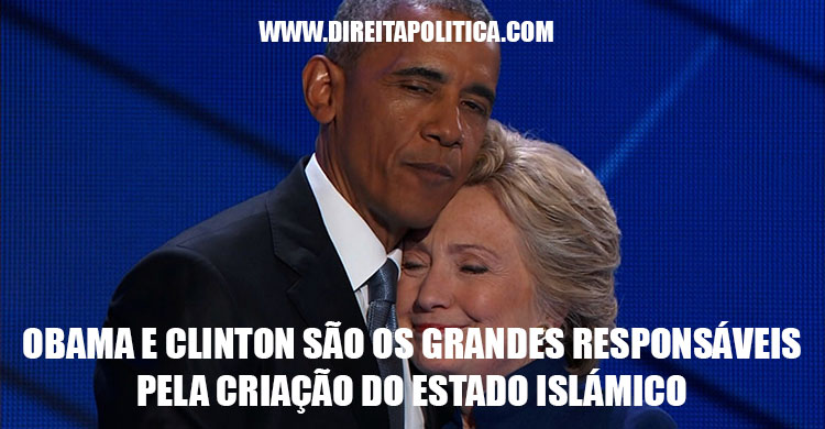 Barack Obama e Clinton fundaram o Daesh
